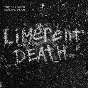 The Dillinger Escape Plan - Limerent Death [Single] (2016)