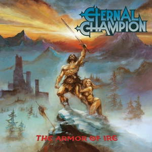 Eternal Champion - The Armor Of Ire (2016)