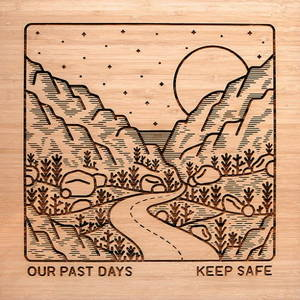 Our Past Days - Keep Safe (2016)