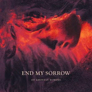 End My Sorrow - Of Ghostly Echoes (2016)