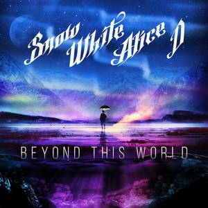 Snow White Alice D - Beyond This World (2016)