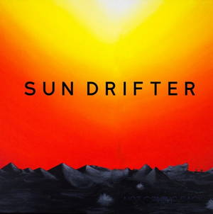 Sun Drifter - Not Coming Back (2016)
