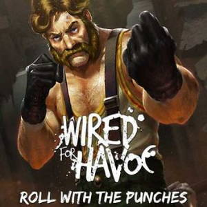 Wired for Havoc – Roll with the Punches (2016)