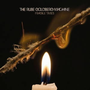 The Rube Goldberg Machine - Fragile Times (2016)