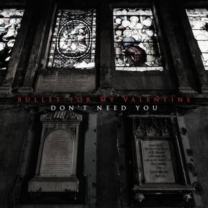 Bullet For My Valentine - Don't Need You (Single) (2016)