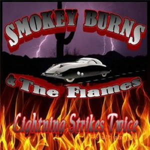 Smokey Burns and the Flames - Lightning Strikes Twice (2016)