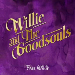 Willie And The Goodsouls - Free Willie (2016)