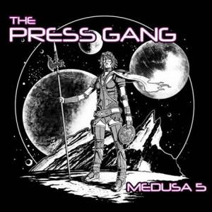 The Press Gang - Medusa 5 (2016)