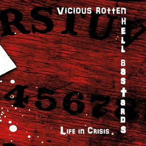 Vicious Rotten Hell Bastards - Life In Crisis (2016)