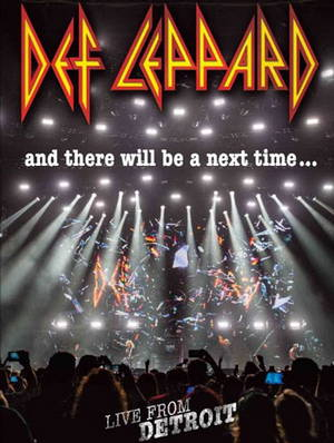 Def Leppard - And There Will Be A Next Time… Live in Detroit (2017)