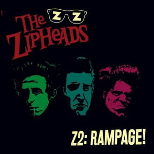 The Zipheads - Z2: Rampage! (2016)