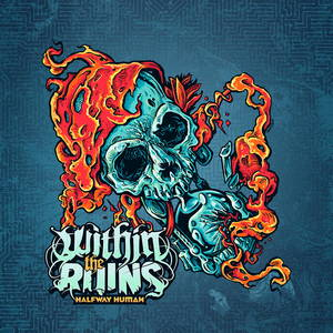Within the Ruins - Halfway Huma (2017)
