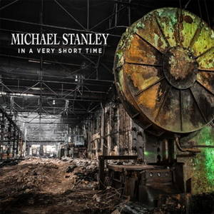 Michael Stanley - In a Very Short Time (2016)