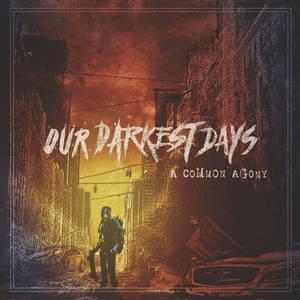 Our Darkest Days - A Common Agony (2016)
