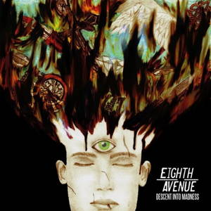 Eighth Avenue - Descent Into Madness (2016)