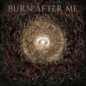 Burn After Me - Aeon (2016)
