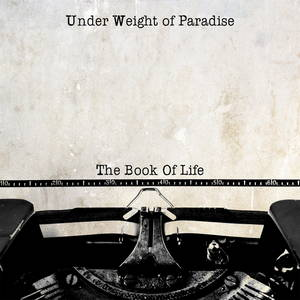 Under Weight Of Paradise - The Book Of Life (2016)
