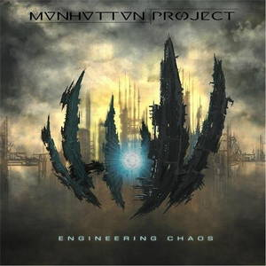 Manhattan Project - Engineering Chaos (2016)