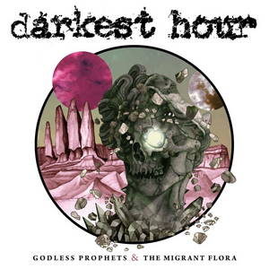 Darkest Hour - Godless Prophets and the Migrant Flora (2017)