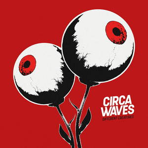 Circa Waves - Different Creatures (2017)