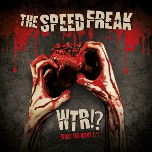 The Speed Freak - WTR!? What The Remix!? (2016)