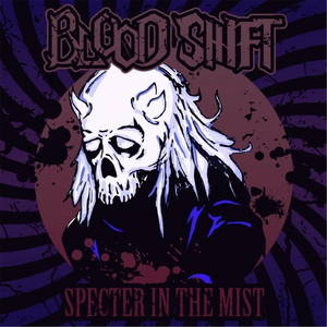 Blood Shift - Specter in the Mist (2016)