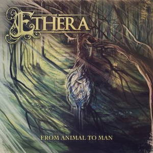 Ethera - From Animal To Man (2016)