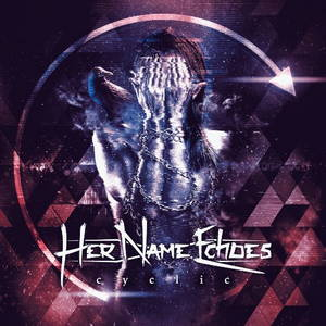 Her Name Echoes - Cyclic (2017)