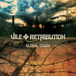 Vile Retribution - Global Chaos (2017)