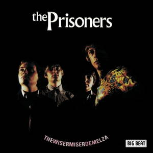 The Prisoners - TheWiserMiserDemelza: Complete Big Beat Sessions (2016)