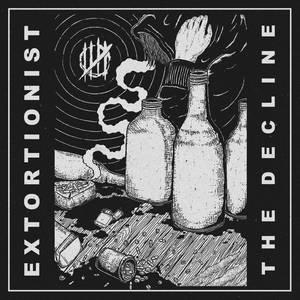 Extortionist - The Decline (2017)