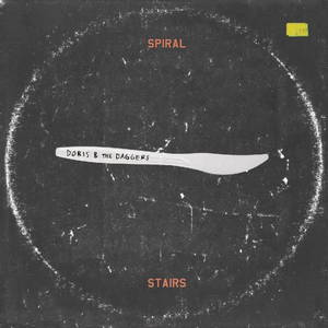 Spiral Stairs - Doris & the Daggers (2017)