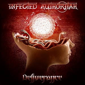 Infected Authoritah - Deliverance (2017)