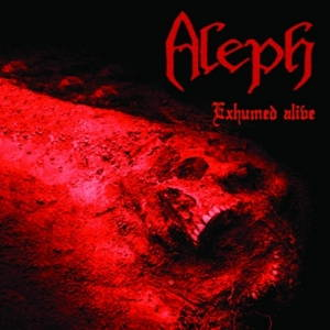 Aleph - Exhumed Alive (2017)