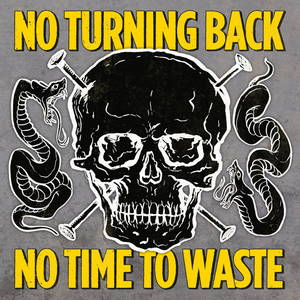 No Turning Back - No Time To Waste (2017)