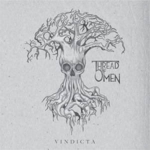 Thread Of Omen - Vindicta (2017)