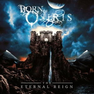 Born Of Osiris - The Eternal Reign (2017)