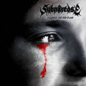Subnarcose - Violence, Cry and Blood (2017)