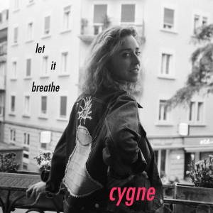 Cygne - Let It Breathe (2017)