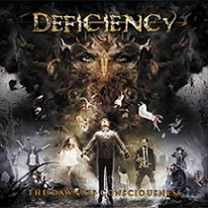Deficiency - The Dawn of Consciousness (2017)