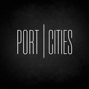 Port Cities - Port Cities (2017)