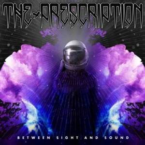 The Prescription - Between Sight and Sound (2017)