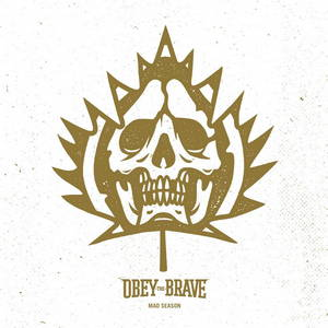 Obey The Brave - Mad Season (2017)
