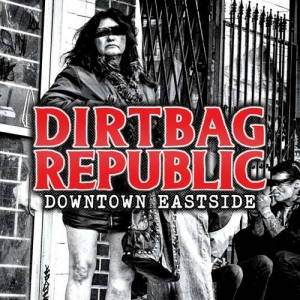 Dirtbag Republic - Downtown Eastside (2017)