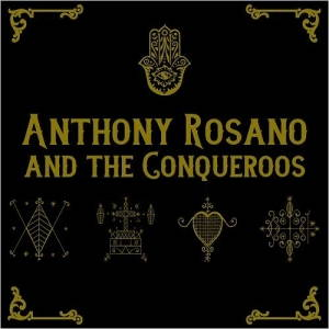 Anthony Rosano & The Conqueroos – Anthony Rosano & The Conqueroos (2017)