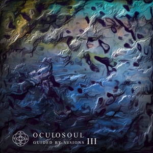 Oculosoul - Guided by Visions: Part III (2017)