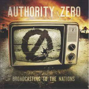 Authority Zero - Broadcasting To The Nations (2017)