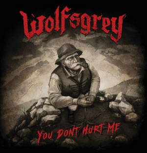 Wolfsgrey - You Don't Hurt Me (2017)