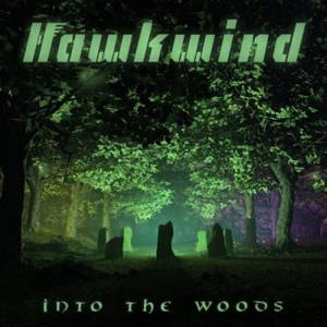 Hawkwind - Into The Woods (2017)