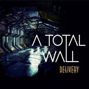 A Total Wall – Delivery (2017)